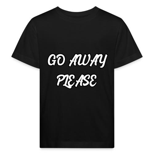 Go Away Please - Kinder Bio-T-Shirt