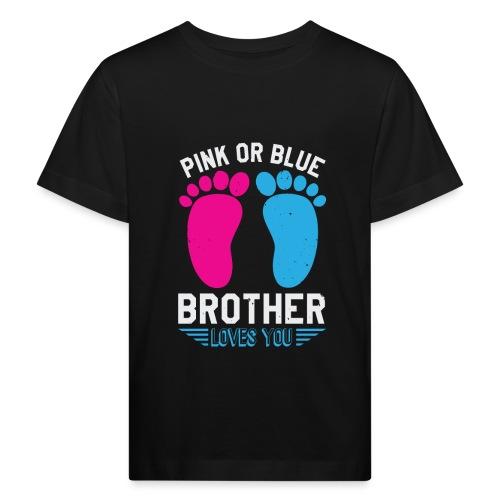 Pink or blue brother loves you - Kinder Bio-T-Shirt