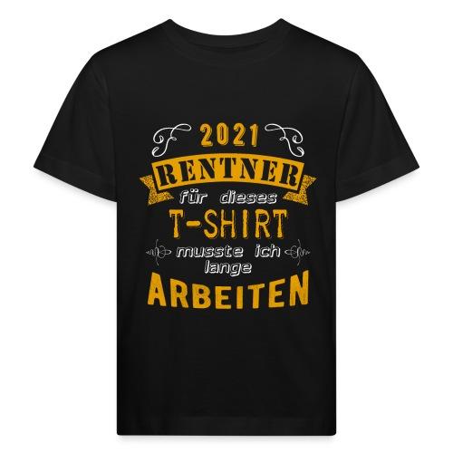 2021 endlich Rente   Rentenbegin - Kinder Bio-T-Shirt