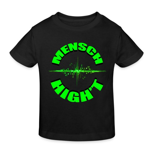 Mensch High't - Kinder Bio-T-Shirt