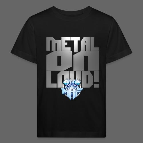 metalonloud large 4k png - Kids' Organic T-Shirt