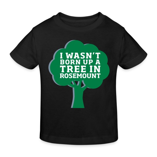 Born Up A Tree In Rosemount - Kids' Organic T-Shirt