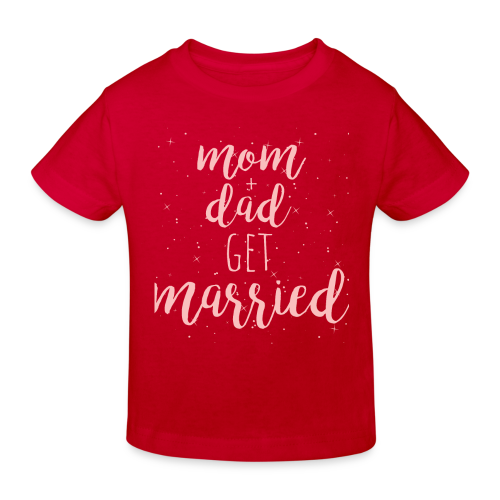 mom & dad get married - Kinder Bio-T-Shirt