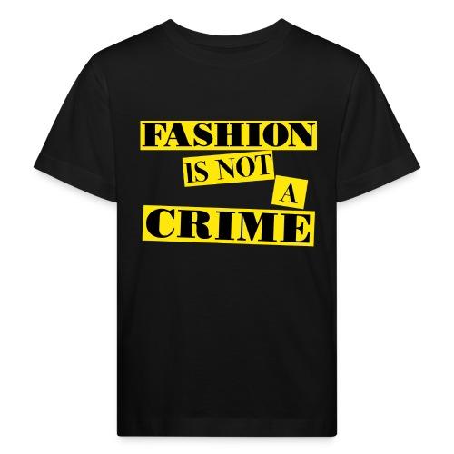 FASHION IS NOT A CRIME - Kids' Organic T-Shirt