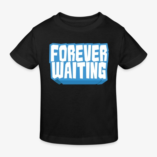 Forever Waiting - Kids' Organic T-Shirt