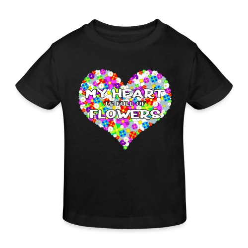 My Heart is full of Flowers - Kinder Bio-T-Shirt