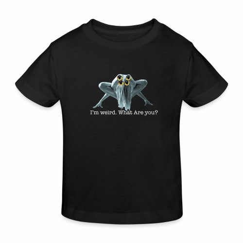 Im weird - Kids' Organic T-Shirt