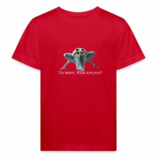 Im weird - Kids' Organic T-Shirt