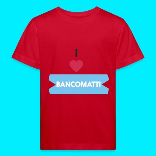 I LOVE BANCOMATTI CUOREnero - Maglietta ecologica per bambini