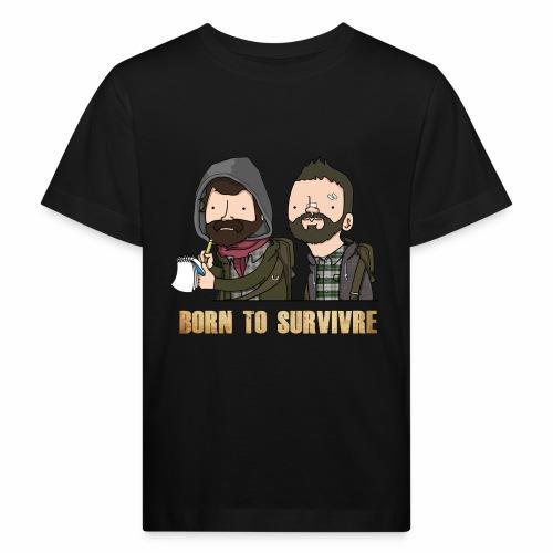 Born to Survivre - T-shirt bio Enfant