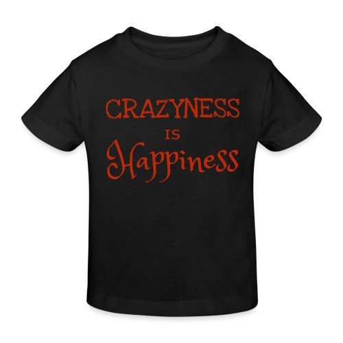 crazyness is hapiness - Kinder Bio-T-Shirt