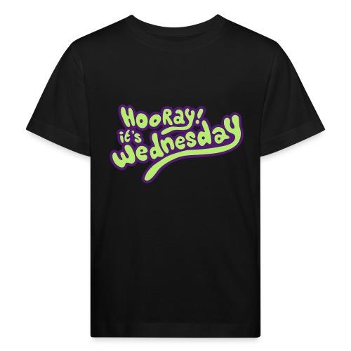 Hooray! it's Wednesday - Kids' Organic T-Shirt