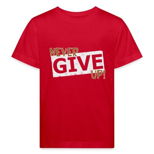 Never Give Up - Lasten luonnonmukainen t-paita