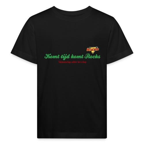 Komt tijd komt Rocks - Kinderen Bio-T-shirt