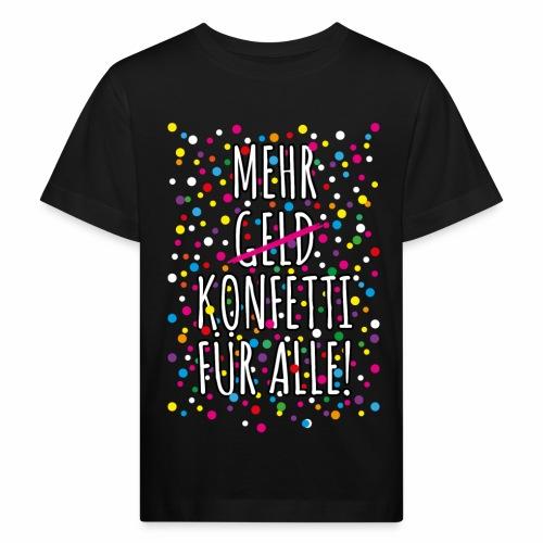 07 Mehr Geld Konfetti für alle Karneval - Kinder Bio-T-Shirt