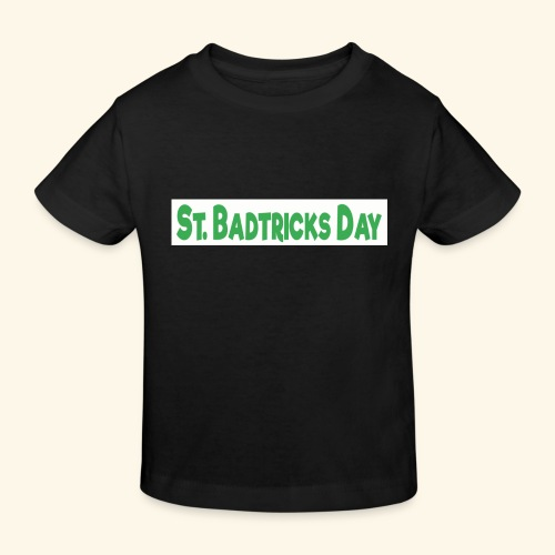 ST BADTRICKS DAY - Kids' Organic T-Shirt