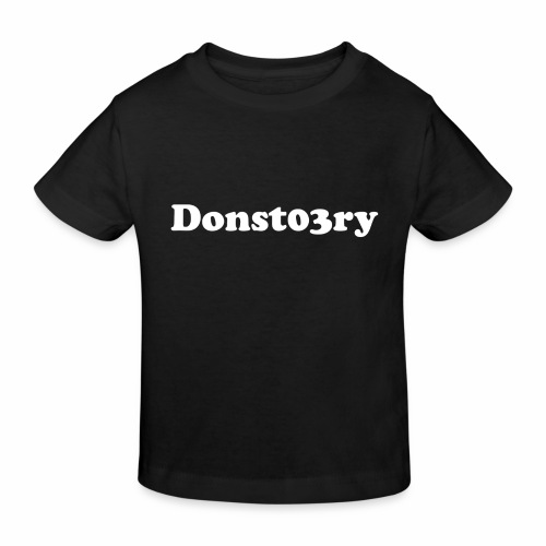 donst03ry name - Kids' Organic T-Shirt