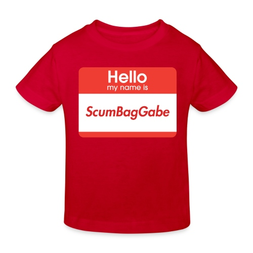 Hello My Name Is ScumBagGabe - Kids' Organic T-Shirt