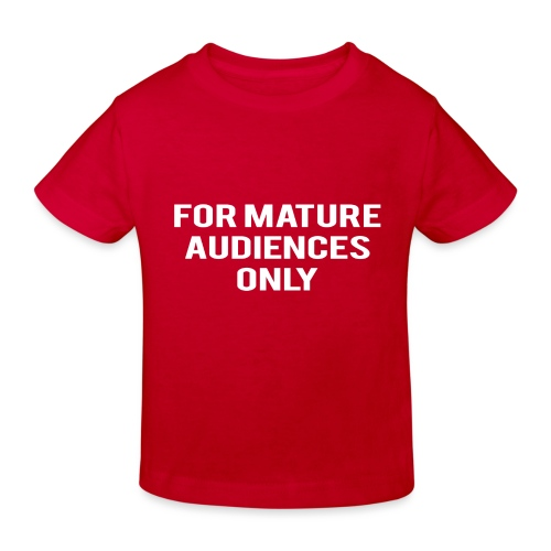 For Mature Audiences Only - Kids' Organic T-Shirt
