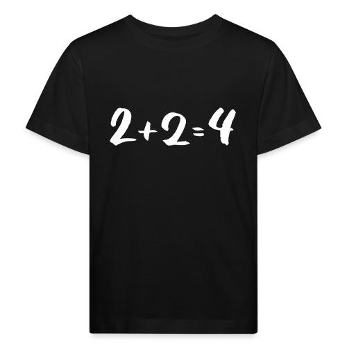 2 + 2 = 4 - Kinder Bio-T-Shirt