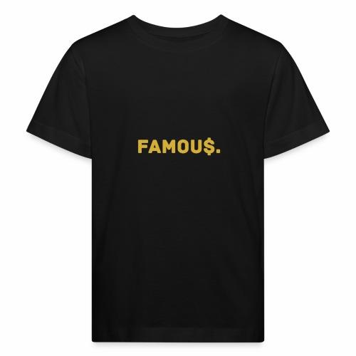 Millionaire. X Famou $. - Kids' Organic T-Shirt