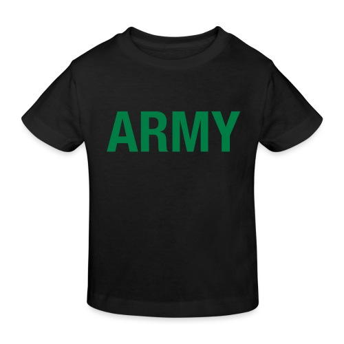 ARMY - Kids' Organic T-Shirt