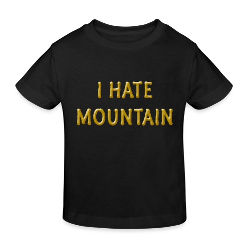 hate mountain - Kinder Bio-T-Shirt