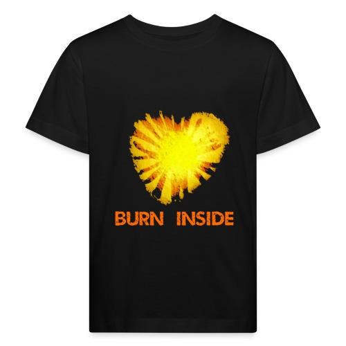 Burn inside - Maglietta ecologica per bambini