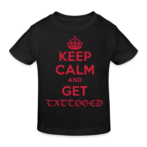keep calm and get tattooed - Kinder Bio-T-Shirt