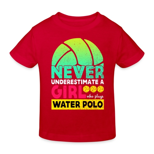 Never Underestimate A Girl Who Plays Water Polo - Kids' Organic T-Shirt