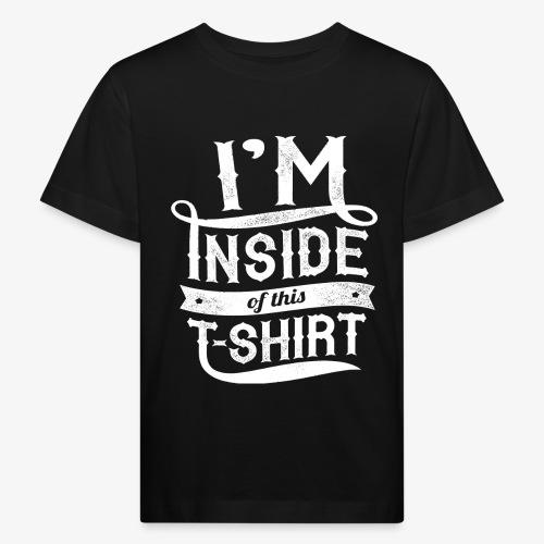 Dans l'intérieur de ce T-shirt - T-shirt bio Enfant