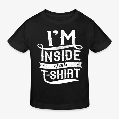 Inside this T-shirt - Kids' Organic T-Shirt