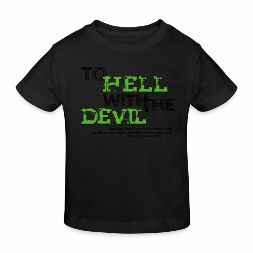 to hell with the devil grün - Kinder Bio-T-Shirt