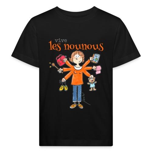 013 vive les nounous - T-shirt bio Enfant
