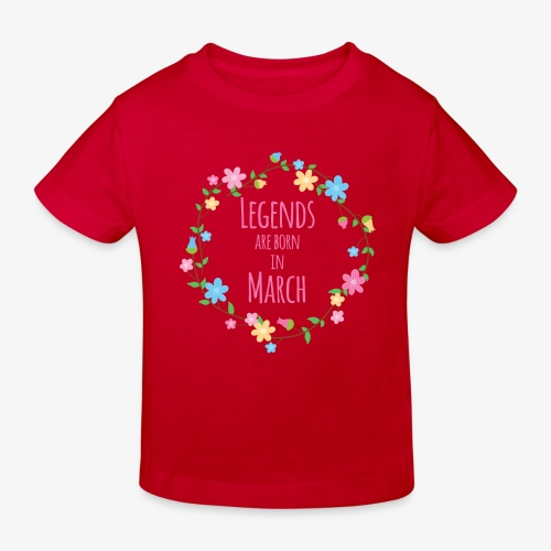 Legends are born in March - Kids' Organic T-Shirt