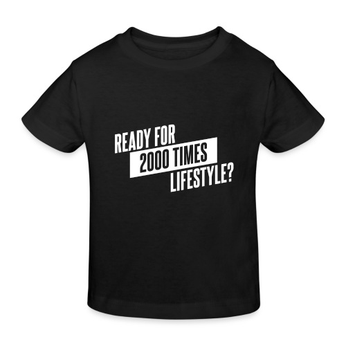 READY FOR 2000 TIMES LIFESTYLE - Kinder Bio-T-Shirt