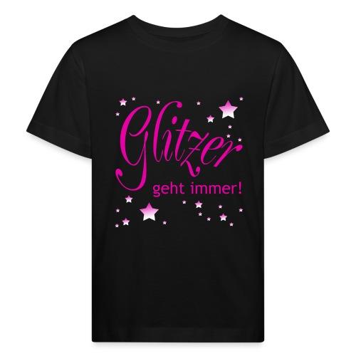 Glitzer geht immer - Kinder Bio-T-Shirt