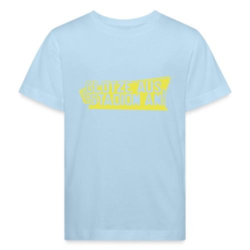 GLOTZE AUS, STADION AN! - Kinder Bio-T-Shirt