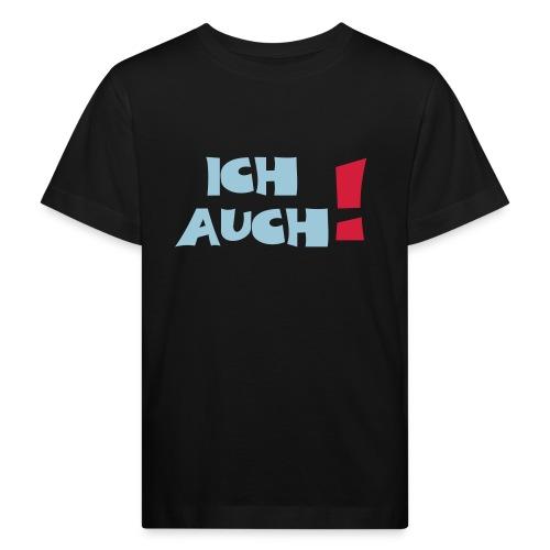 ich-auch-Text2 - Kinder Bio-T-Shirt