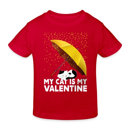 My Cat Is My Valentine - Kids' Organic T-Shirt
