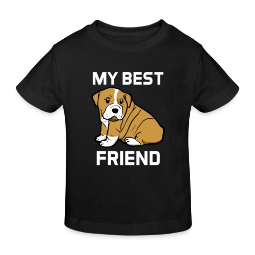 My Best Friend - Hundewelpen Spruch - Kinder Bio-T-Shirt