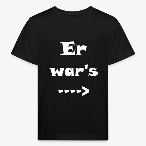 Er war´s - Kinder Bio-T-Shirt