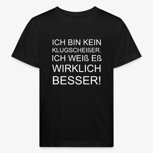 ICH BIN KEIN KLUGSCHEIßER - Kinder Bio-T-Shirt