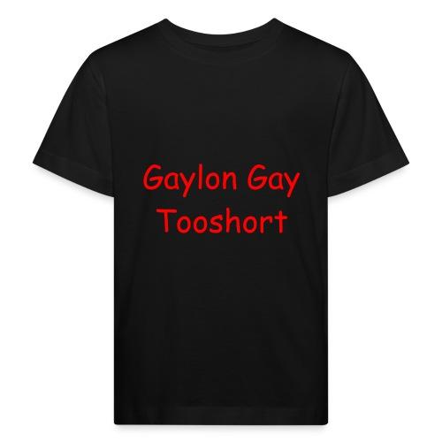Gaylon Gay Tooshort - Kids' Organic T-Shirt