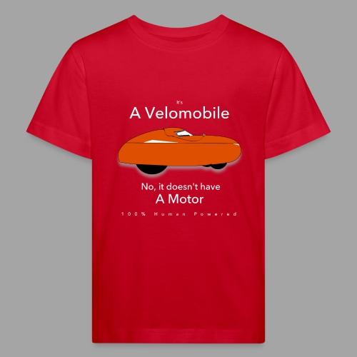 it's a velomobile white text - Lasten luonnonmukainen t-paita