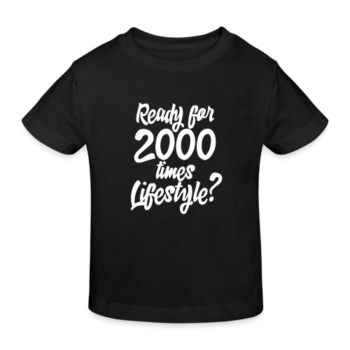 READY FOR 2000 TIMES LIFESTYLE 1 - Kinder Bio-T-Shirt