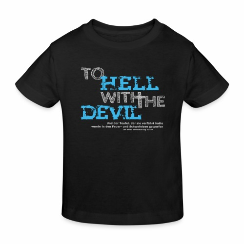 to hell with the devil blau - Kinder Bio-T-Shirt