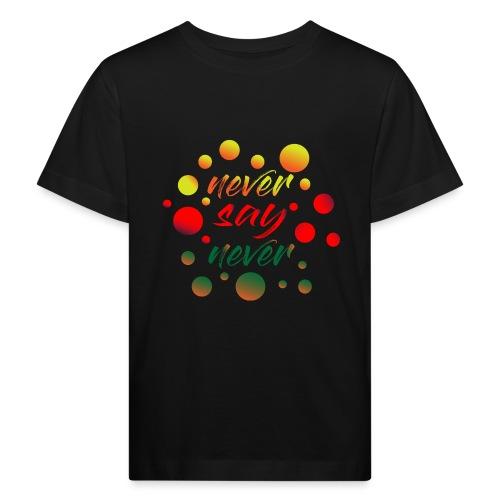 never say never - T-shirt bio Enfant