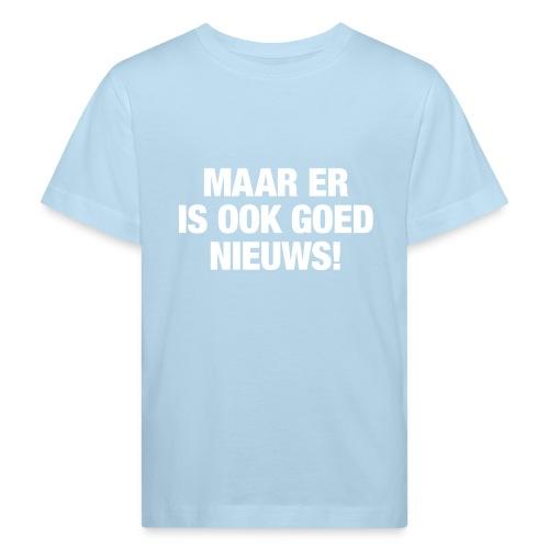 Maar er is ook - Kids' Organic T-Shirt