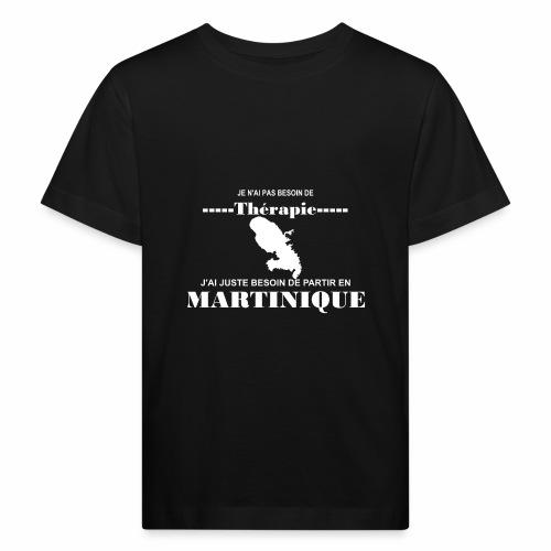 NUL BESOIN DE THERAPIE JUSTE LA MARTINIQUE - T-shirt bio Enfant